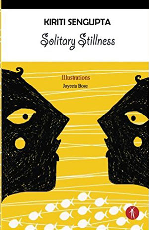 The cover to Solitary Stillness by Kiriti Sengupta