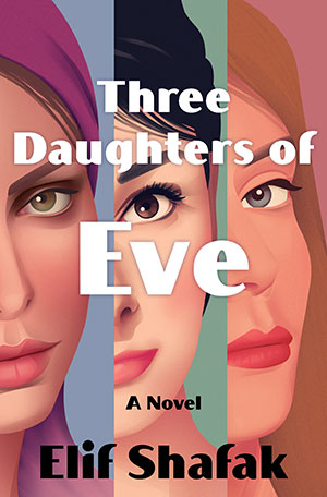 The cover to Three Daughters of Eve by Elif Shafak
