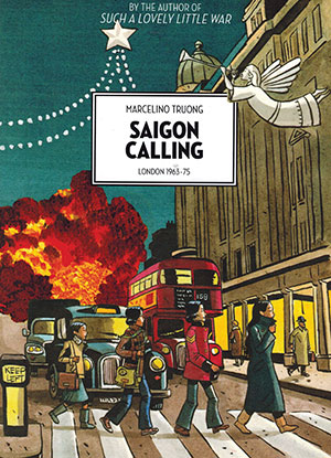 Cover to Saigon Calling: London 1963–75 by Marcelino Truong
