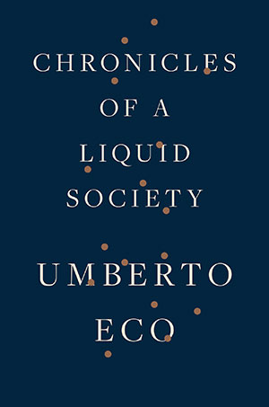 The cover to Chronicles of a Liquid Society by Umberto Eco