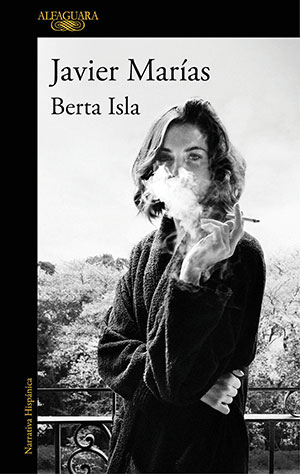 The cover to Berta Isla by Javier Marías