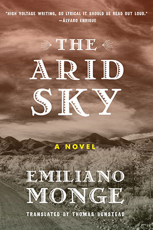 The cover to The Arid Sky by Emiliano Monge