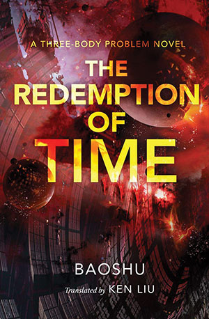 The cover to The Redemption of Time: A Three-Body Problem Novel by Baoshu