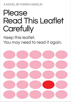 The cover to Please Read This Leaflet Carefully by Karen Havelin