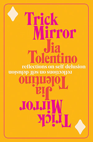 The cover to Trick Mirror by Jia Tolentino