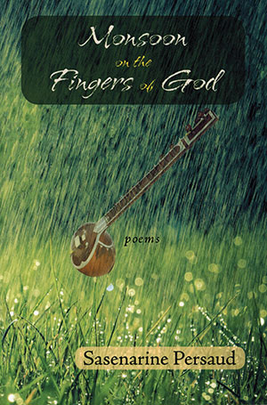The cover to Monsoon on the Fingers of God by Sasenarine Persaud