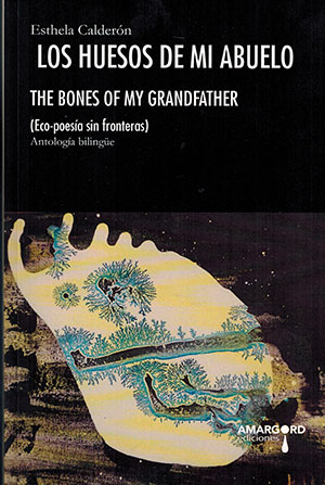 The cover to Los huesos de mi abuelo / The Bones of My Grandfather by Esthela Calderón