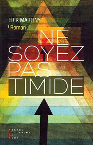 The cover to Ne soyez pas timide by Erik Martiny