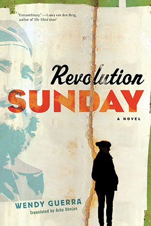 The cover to Revolution Sunday by Wendy Guerra
