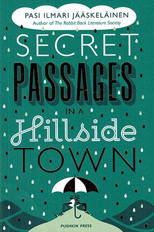 The cover to Secret Passages in a Hillside Town by Pasi Ilmari Jääskeläinen