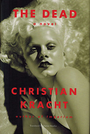 The cover to The Dead by Christian Kracht