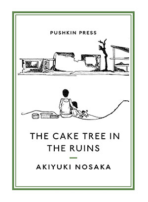 The cover to The Cake Tree in the Ruins by Akiyuki Nosaka