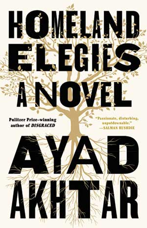 The cover to Homeland Elegies by Ayad Akhtar