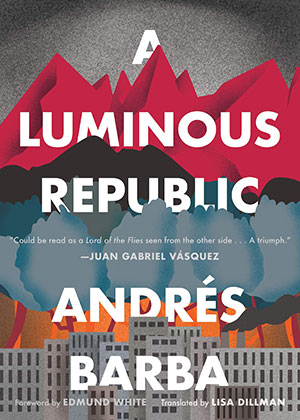 The cover to A Luminous Republic by Andrés Barba