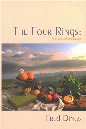 The cover to The Four Rings: New and Selected Poems by Fred Dings