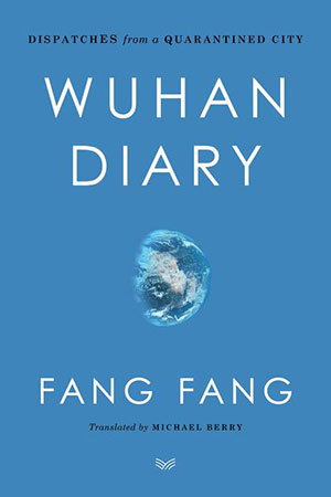 The cover to Wuhan Diary: Dispatches from a Quarantined City by Fang Fang