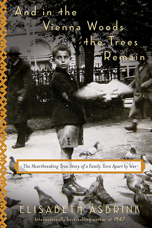 The cover to And in the Vienna Woods the Trees Remain: The Heart-breaking True Story of a Family Torn Apart by War by Elisabeth Åsbrink