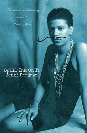 The cover to Spill Ink on It by jennifer jazz