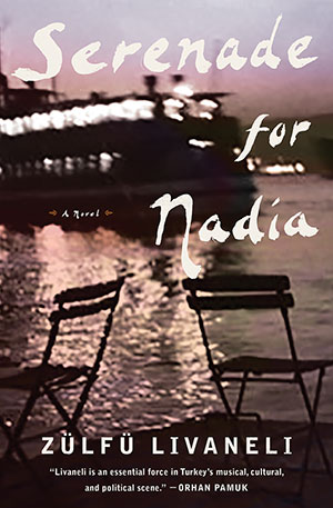 The cover to Serenade for Nadia by Zülfü Livaneli