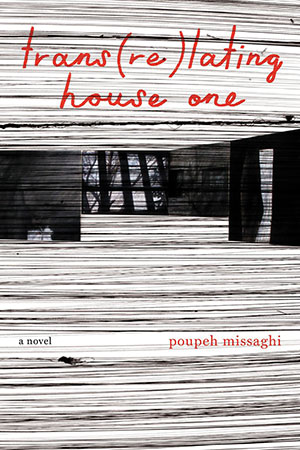 The cover to trans(re)lating house one by Poupeh Missaghi