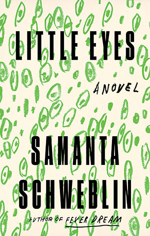The cover to Little Eyes by Samanta Schweblin