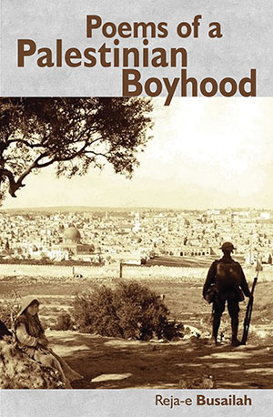 The cover to Poems of a Palestinian Boyhood by Reja-e Busailah