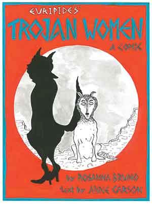 The cover to Euripides' Trojan Women: A Comic by Rosanna Bruno & Anne Carson