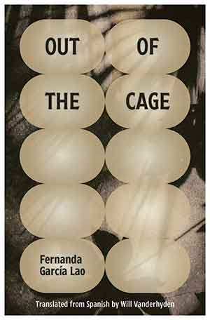 The cover to Out of the Cage by Fernanda García Lao