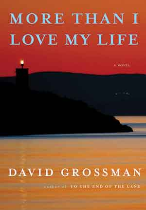 The cover to More Than I Love My Life: A Novel by David Grossman