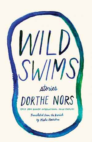 The cover to Wild Swims: Stories by Dorthe Nors