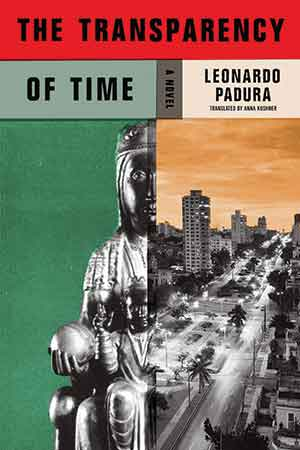 The cover to The Transparency of Time by Leonardo Padura