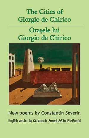 The cover to The Cities of Giorgio de Chirico / Oraşele lui Giorgio de Chirico by Constantin Severin