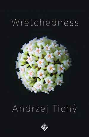The cover to Wretchedness by Andrzej Tichý