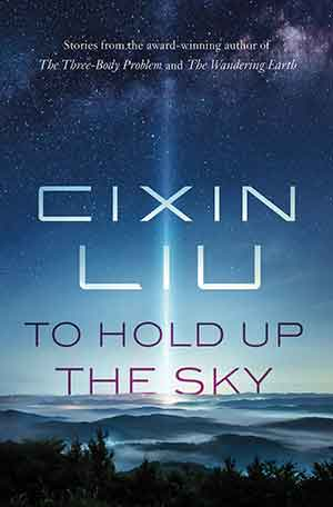 The cover to To Hold Up the Sky by Cixin Liu