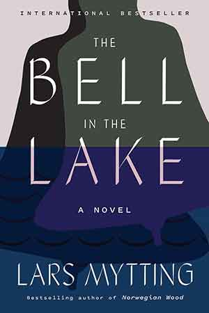 The cover to The Bell in the Lake by Lars Mytting