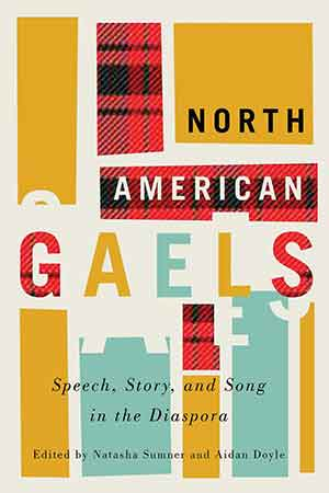 The cover to North American Gaels: Speech, Story, and Song in the Diaspora