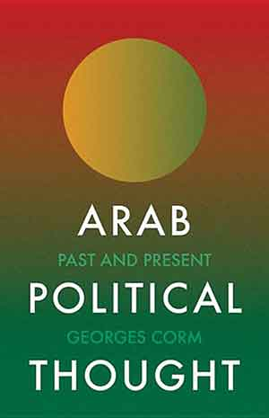The cover to Arab Political Thought: Past and Present by Georges Corm