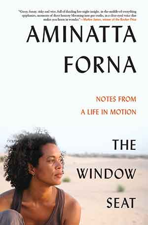 The cover to The Window Seat: Notes from a Life in Motion by Aminatta Forna