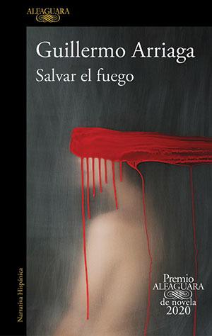 The cover to Salvar el fuego by Guillermo Arriaga
