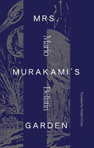 The cover to Mrs. Murakami's Garden by Mario Bellatin