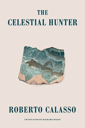 The cover to The Celestial Hunter by Roberto Calasso