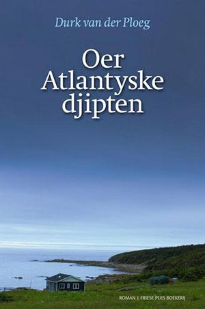 Unmitigated Desolation: A Review of Oer Atlantyske djipten (Across Atlantic Depths), by Durk van der Ploeg
