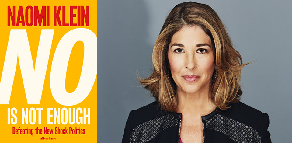 The cover to Naomi Klein's No is Not Enough juxtaposed with a photo of the author