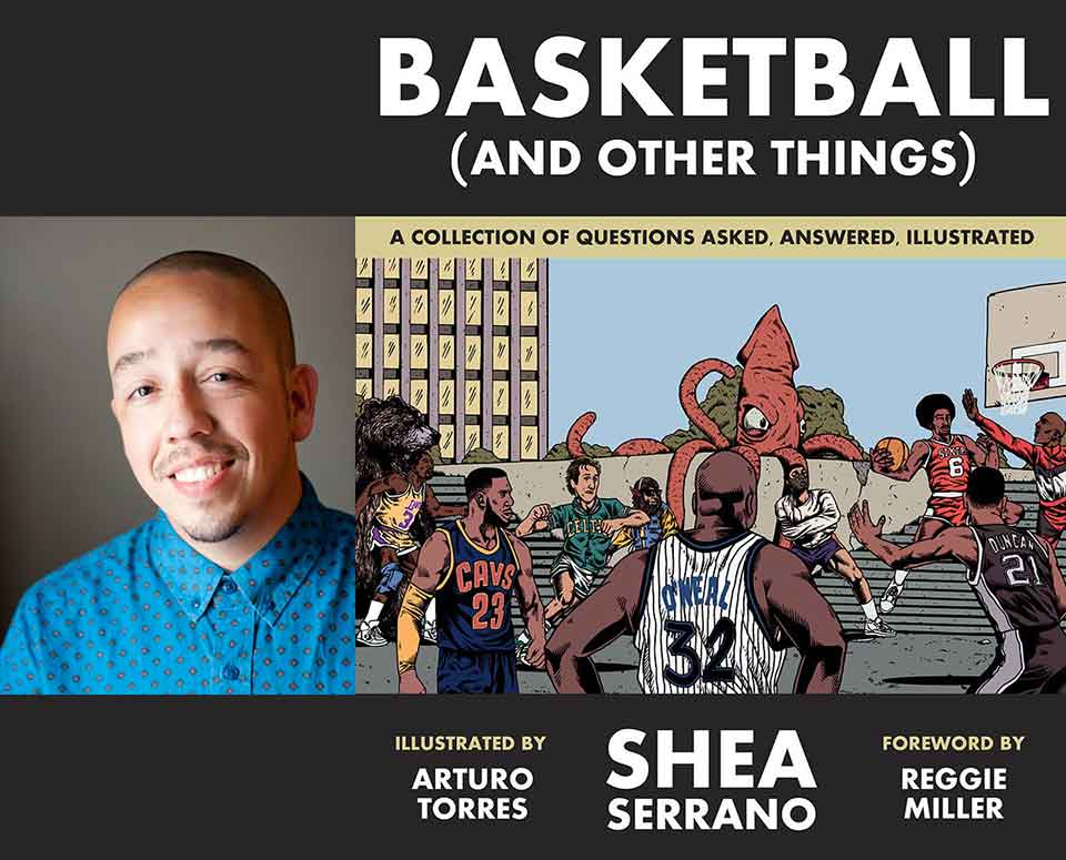 A photo of author Shea Serrano juxtaposed with the cover to his book Basketball (And Other Things)