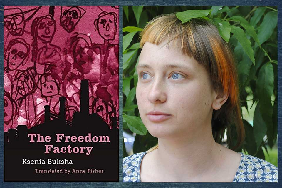 The cover to The Freedom Factory juxtaposed with a photo of its author, Ksenia Buksha