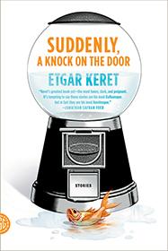 Suddenly, A Knock on the Door, Etgar Keret