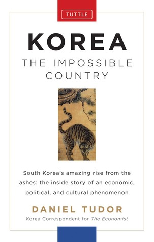 Korea: The Impossible Country by Daniel Tudor