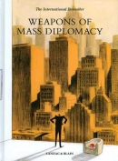 Weapons of Mass Diplomacy