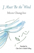 I Must Be the Wind by Moon Chung-hee