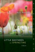 Little Bastards in Springtime by Katja Rudolph